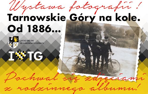 Tarnowskie Góry na kole. Od 1886... - grafika promująca